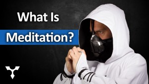 What Is Meditation?