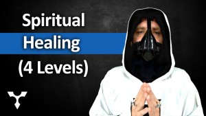 The 4 Levels of Spiritual Healing