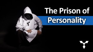 The Prison of Personality