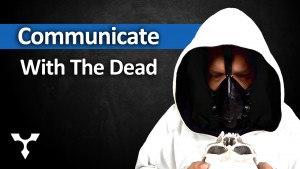Can We Communicate with The Dead?