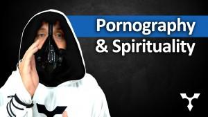 Pornography and Spirituality