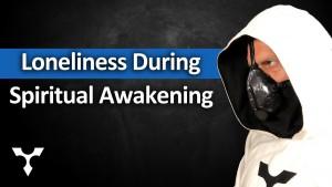Loneliness During Spiritual Awakening
